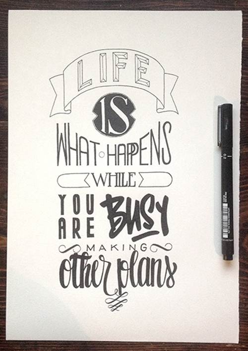 Life's what happens while you're busy making other plan