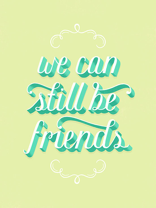 We Can Still Be Friends